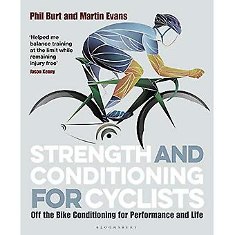 Strength and Conditioning for Cyclists: Off the Bike� Conditioning for Performance and Life