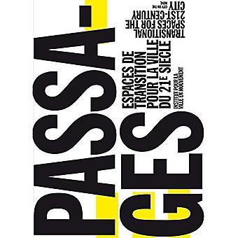 Passages: Transitional Spaces for the 21st-Century� City Espaces de Transition� pour la Ville du 21e Sia]Cle