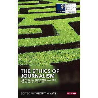 Ethics of Journalism by Wendy N Wyatt Ed