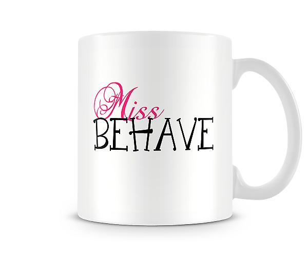Miss Behave Mug