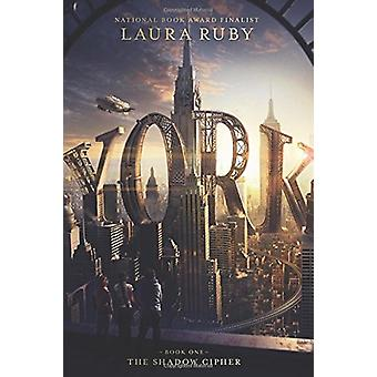 York - The Shadow Cipher by Laura Ruby - 9780062306944 Book