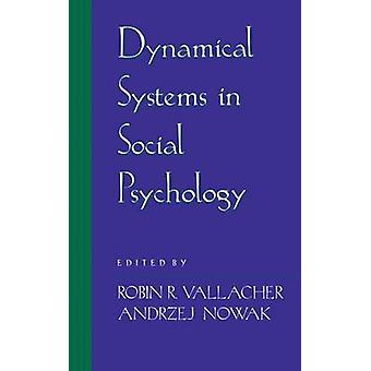 Dynamical Systems in Social Psychology by Vallacher & Robin R.