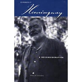 Ernest Hemingway A Reconsideration by Young & Philip
