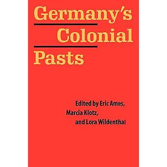 Germanys Colonial Pasts by Ames & Eric