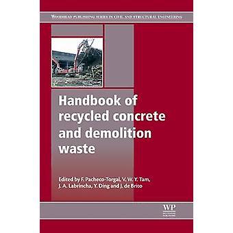 Handbok av återvunnen betong och rivningsavfall av PachecoTorgal & Fernando