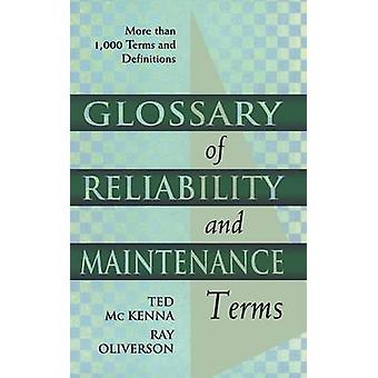 Glossary of Reliability and Maintenance Terms by McKenna & Ted