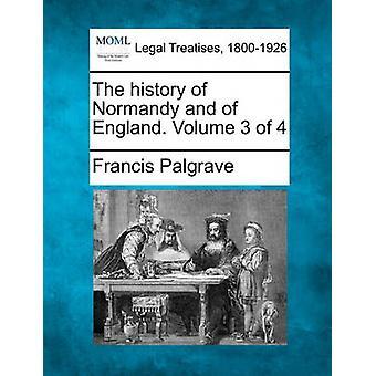De geschiedenis van Normandië en van Engeland. Volume 3 van de 4 door Palgrave & Francis