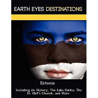 Estonia  Including its History The Lake Harku The St. Olafs Church and More by Browning & Renee