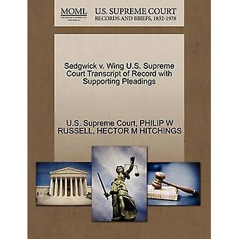 Sedgwick v. Wing U.S. Supreme Court Transcript of Record with Supporting Pleadings by U.S. Supreme Court