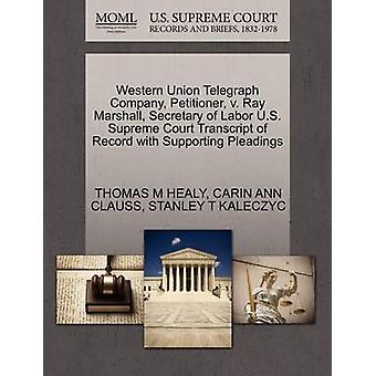 Western Union Telegraph Company Petitioner v. Ray Marshall Secretary of Labor U.S. Supreme Court Transcript of Record with Supporting Pleadings by HEALY & THOMAS M