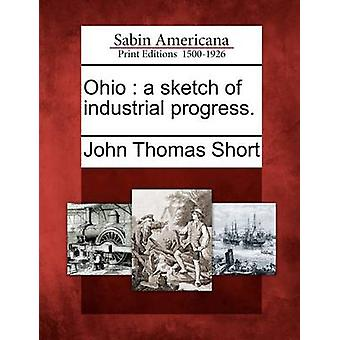Ohio  a sketch of industrial progress. by Short & John Thomas