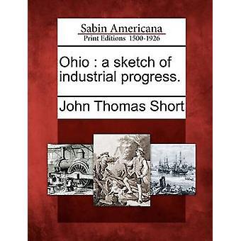 Ohio eine Skizze des industriellen Fortschritts. durch kurze & John Thomas