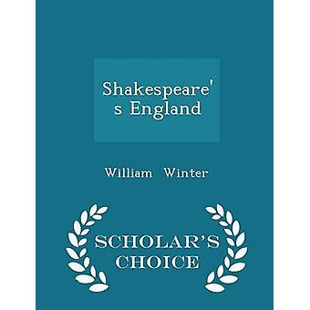 Shakespeares England  Scholars Choice Edition by Winter & William