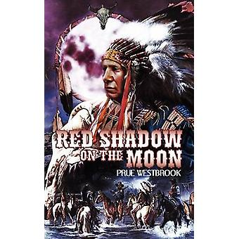 Red Shadow on the Moon by Westbrook & Prue