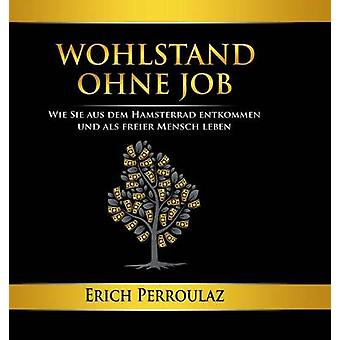 Wohlstand ohne Job by Perroulaz & Erich