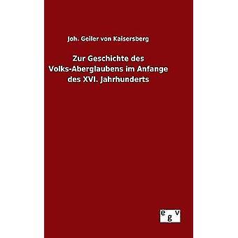 Zur Geschichte des VolksAberglaubens im Anfange des XVI. Jahrhunderts av Geiler von Kaisersberg & Joh.