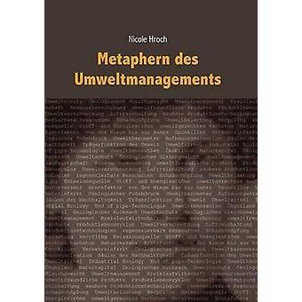 Metaphern des Umweltmanagements by Hroch & Nicole