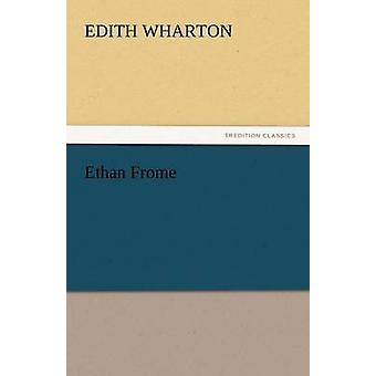 Ethan Frome by Wharton & Edith
