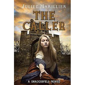 The Caller by Juliet Marillier - 9780375871986 Book