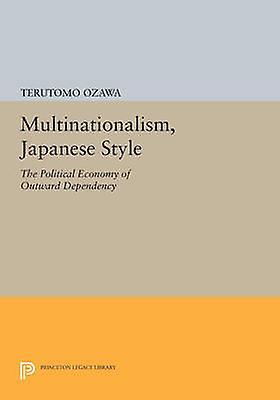 Multinationalism - Japanese Style - The Political Economy of Outward D