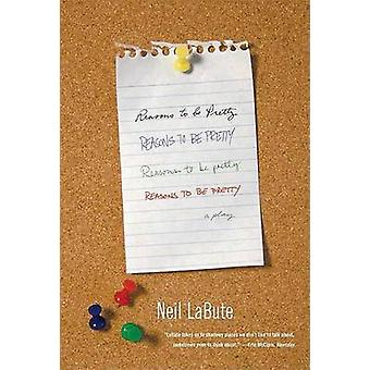 Reasons to Be Pretty by Neil LaBute - 9780865479982 Book