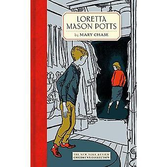 Loretta Mason Potts by Mary Chase - 9781590177570 Book