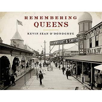 Remembering Queens by Kevin Sean O'Donoghue - 9781596528345 Book