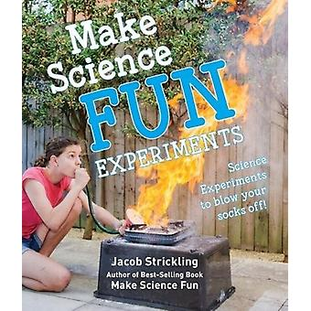 Make Science Experiments by Jacob Strickling - 9781742570716 Book
