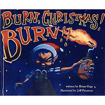 Burn - Christmas! Burn!! by Brian Gage - Jeff Peterson - 978193236055