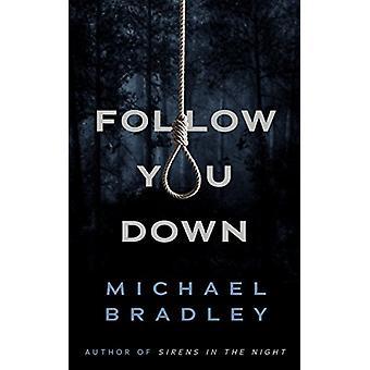 Follow You Down by Michael Bradley - 9781944995553 Book