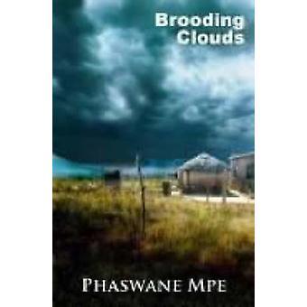 Ruvande moln av Phaswane Mpe - 9781869141011 bok