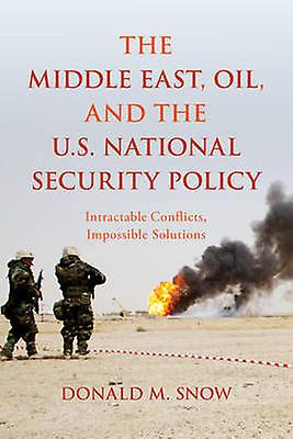 Middle East Oil and the U.S. National Security Policy by Donald M. Snow