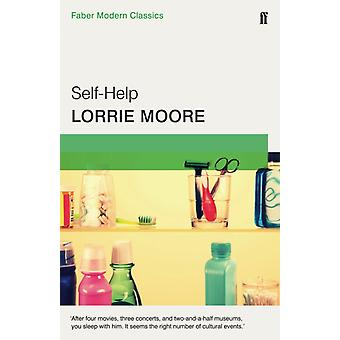 Self-Help: Faber Modern Classics (Paperback) by Moore Lorrie