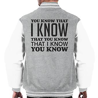 You Know That I Know You Know Men's Varsity Jacket
