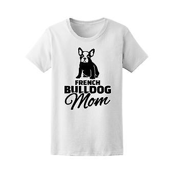French Bulldog Mom Animal Love Tee Women's -Image by Shutterstock