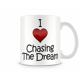I Love Chasing The Dream Printed Mug