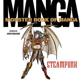 The Monster Book of Manga Steampunk by Jorge Balaguer - 9780062351999
