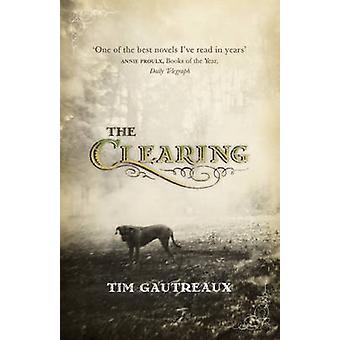 De Clearing door Tim Gautreaux - 9780340828908 boek