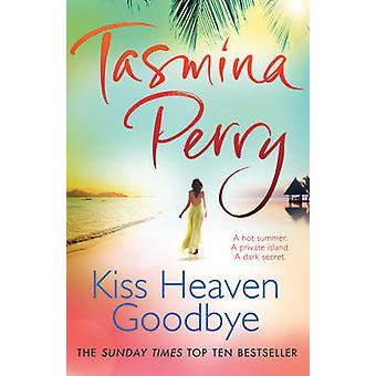 Kiss Goodbye nieba przez Tasmina Perry - 9780755358427 książki