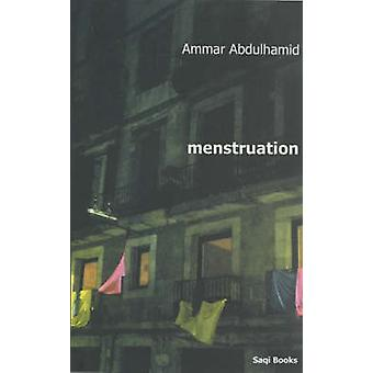 Menstruation by Ammar Abdulhamid - 9780863563126 Book