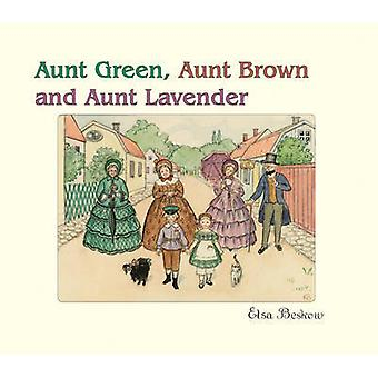 Aunt Green - Aunt Brown and Aunt Lavender by Elsa Beskow - Polly Laws