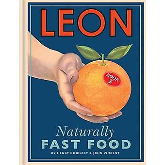 Leon - natürlich Fast-Food - Buch 2 von Henry Dimbleby - John Vincent-