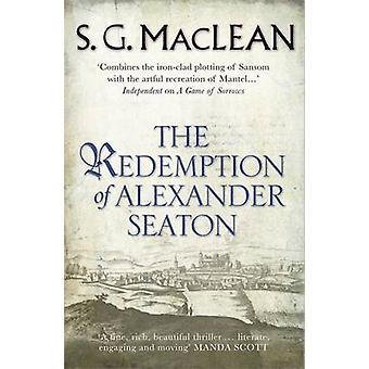 The Redemption of Alexander Seaton by S. G. MacLean - 9781847247919 B