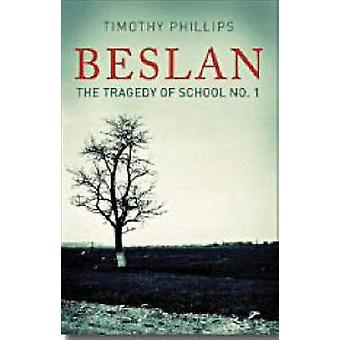 Beslan - The Tragedy of School No. 1 by Timothy L. Phillips - 97818620