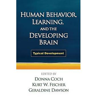 Human Behavior - Learning - and the Developing Brain - Typical Develop