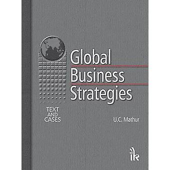 Global Business Strategies - Text and Cases by U. C. Mathr - 978938057