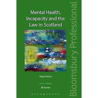 Mental Health Incapacity and the Law in Scotland by Hilary Patrick & Jill Stavert