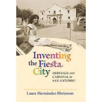 Die Fiesta-Stadt - Erbe und Karneval in San Antonio von La zu erfinden