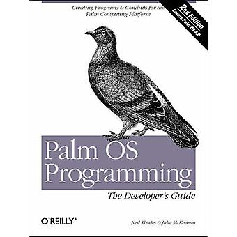 Palm OS Programming (2nd Revised edition) by Neil Rhodes - Julie McKe