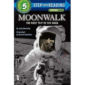 Moonwalk: Die erste Reise zum Mond (Schritt zu lesen: ein Schritt 5-Buch)